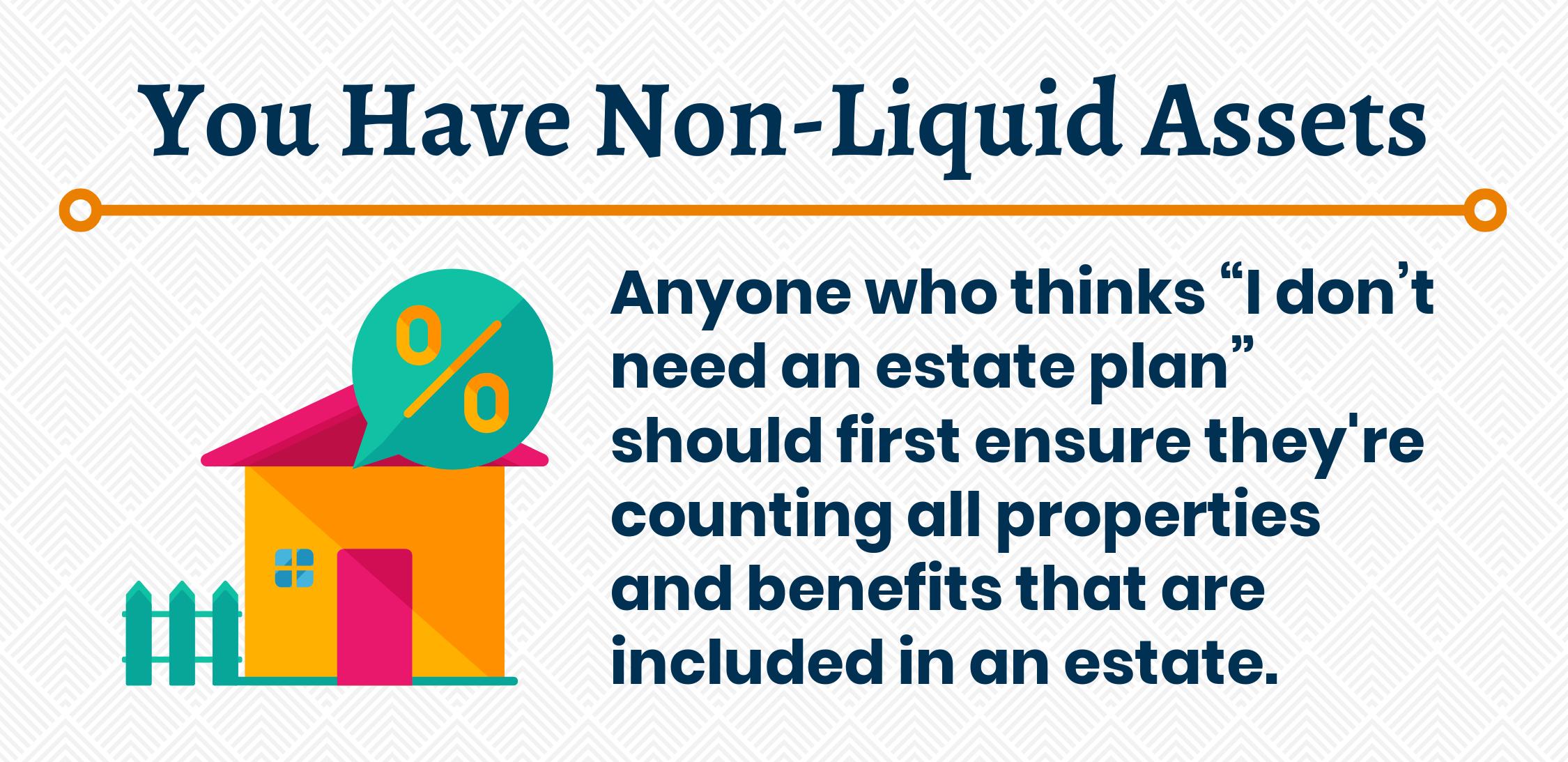 You Have Non-Liquid Assets